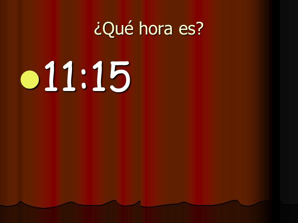 ¿Qué hora es 11:15