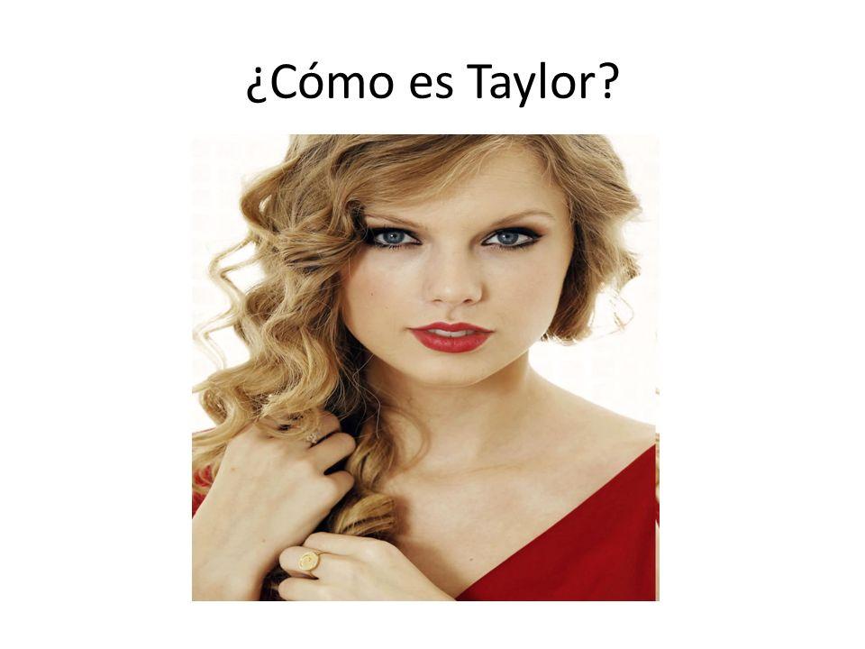 ¿Cómo es Taylor