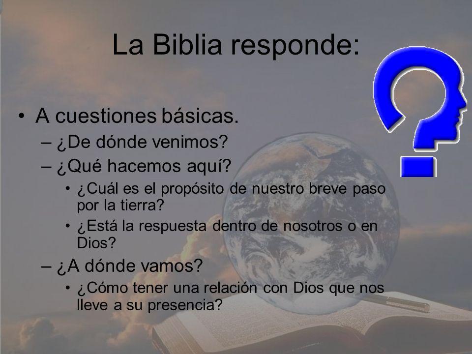 La Biblia responde: A cuestiones básicas. ¿De dónde venimos