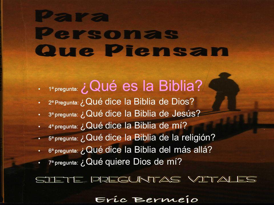 1ª pregunta: ¿Qué es la Biblia
