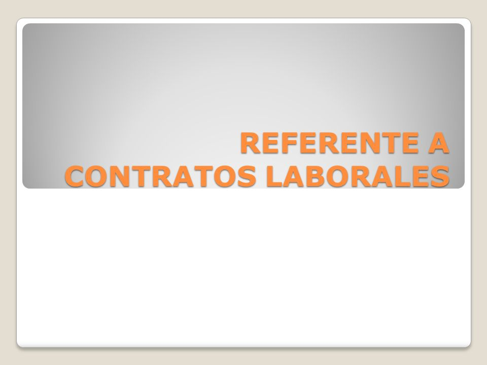 REFERENTE A CONTRATOS LABORALES