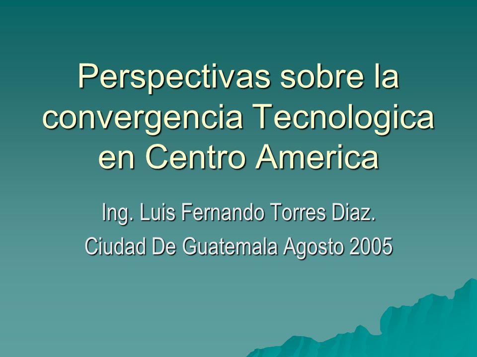 Perspectivas sobre la convergencia Tecnologica en Centro America