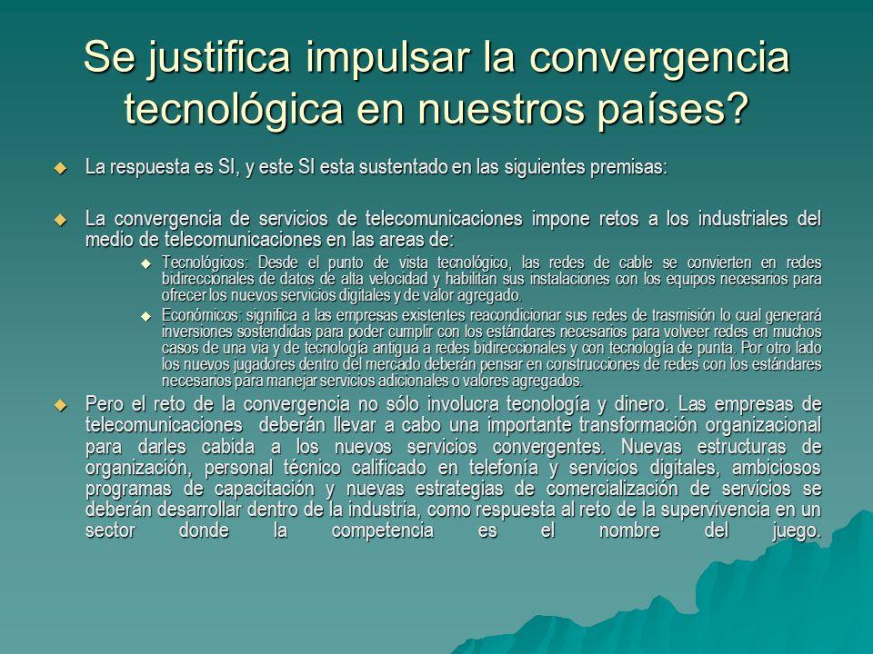 Se justifica impulsar la convergencia tecnológica en nuestros países
