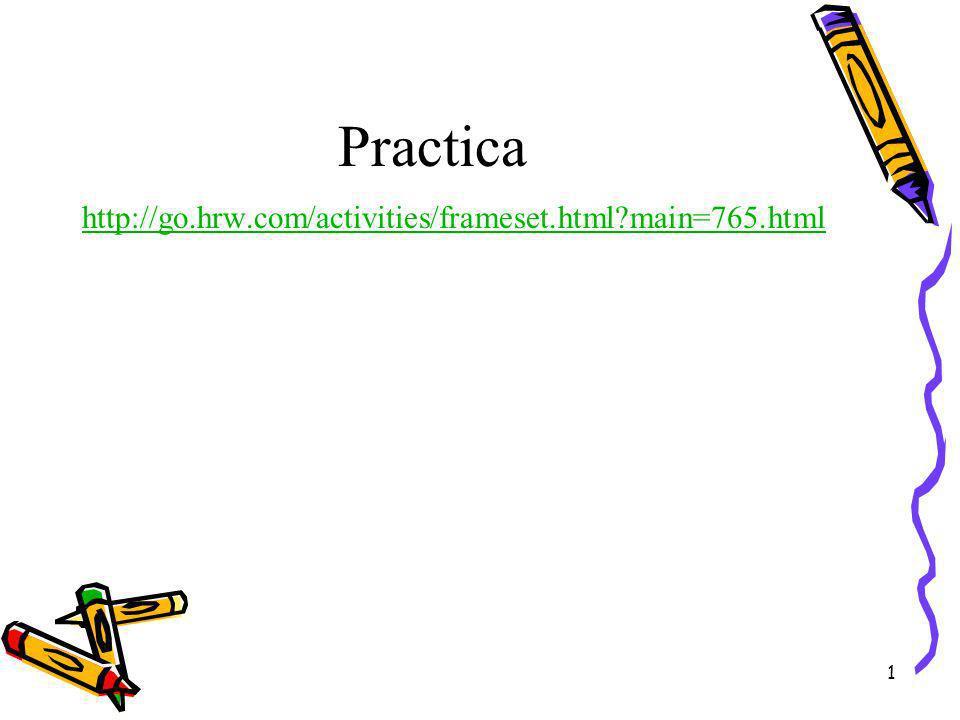 Practica http://go.hrw.com/activities/frameset.html main=765.html