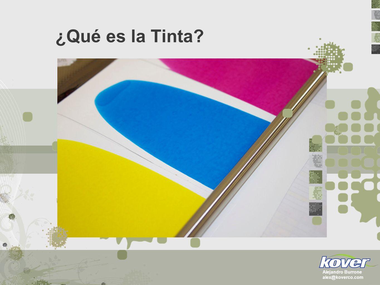 ¿Qué es la Tinta Alejandro Burrone alex@koverco.com