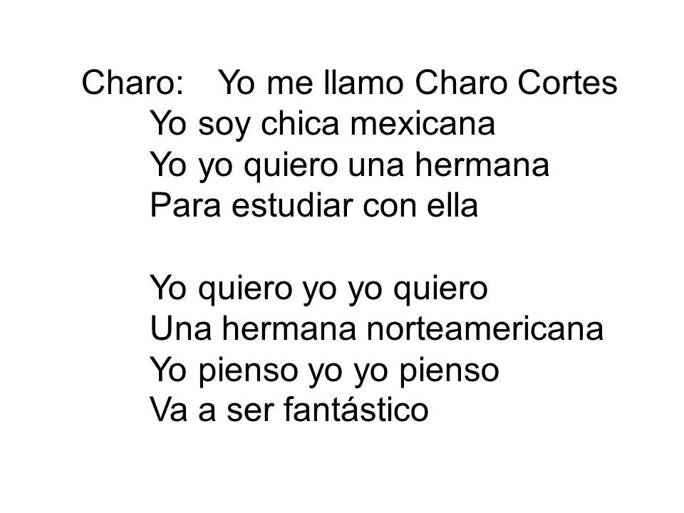 Charo: Yo me llamo Charo Cortes
