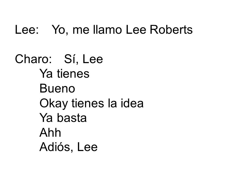 Lee: Yo, me llamo Lee Roberts