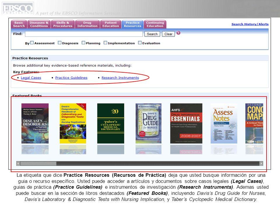 La etiqueta que dice Practice Resources (Recursos de Práctica) deja que usted busque información por una guia o recurso específico.