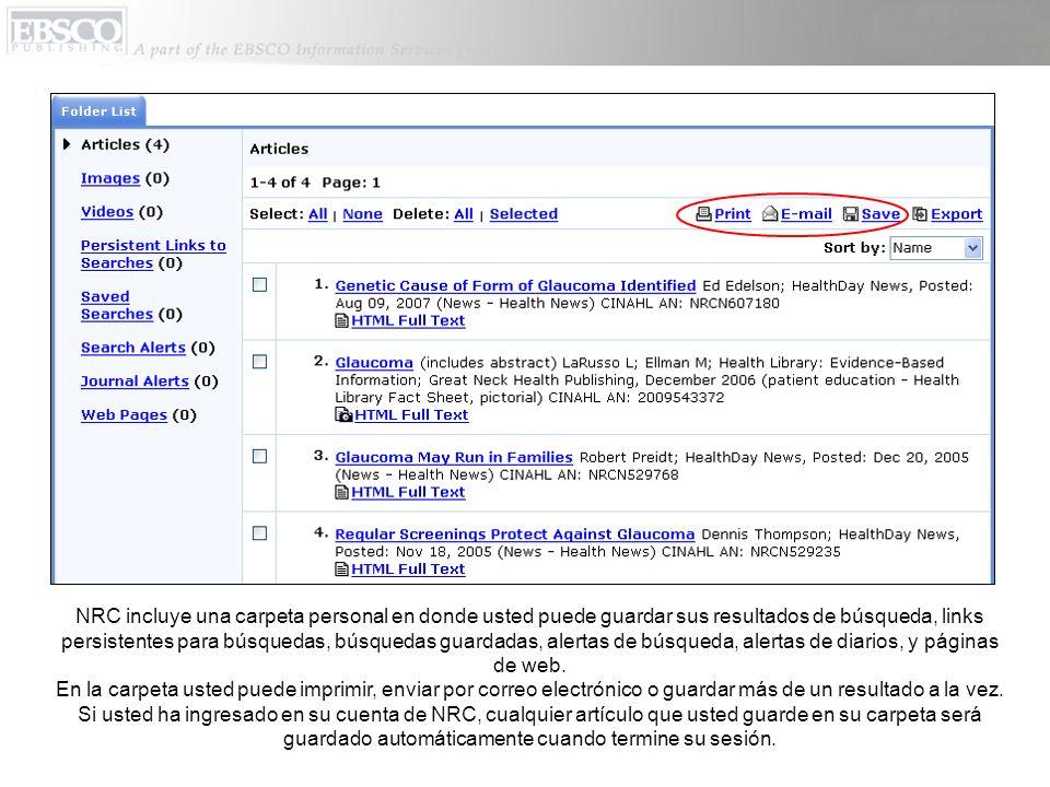 NRC incluye una carpeta personal en donde usted puede guardar sus resultados de búsqueda, links persistentes para búsquedas, búsquedas guardadas, alertas de búsqueda, alertas de diarios, y páginas de web.