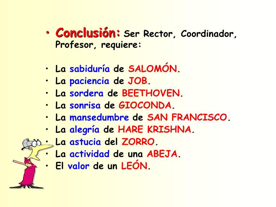 Conclusión: Ser Rector, Coordinador, Profesor, requiere: