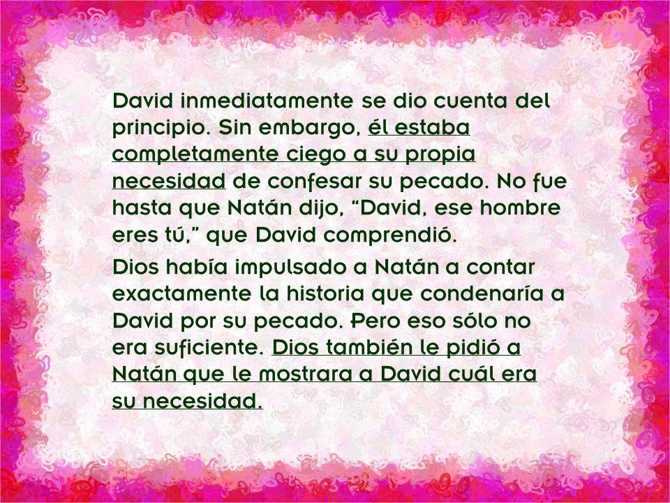David inmediatamente se dio cuenta del principio