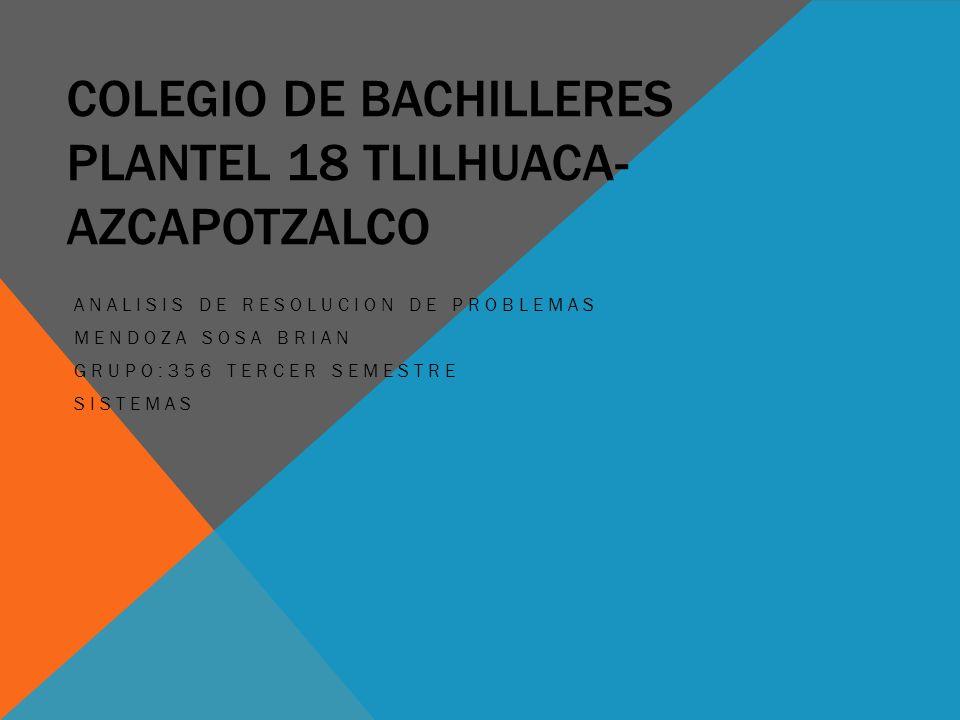 COLEGIO DE BACHILLERES PLANTEL 18 TLILHUACA-AZCAPOTZALCO