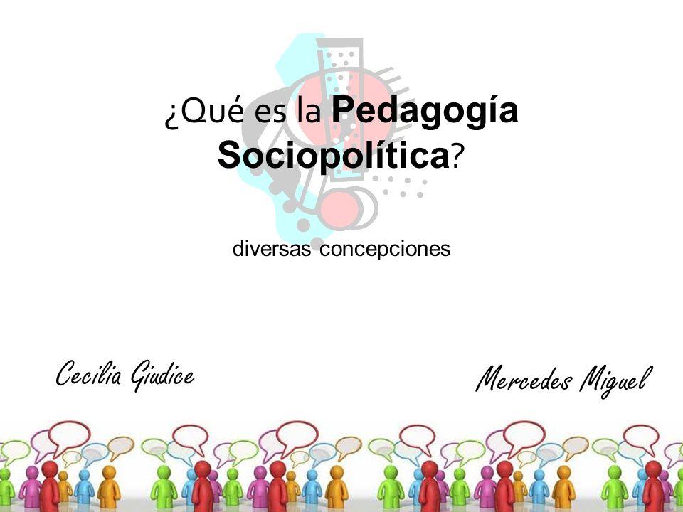 ¿Qué es la Pedagogía Sociopolítica diversas concepciones