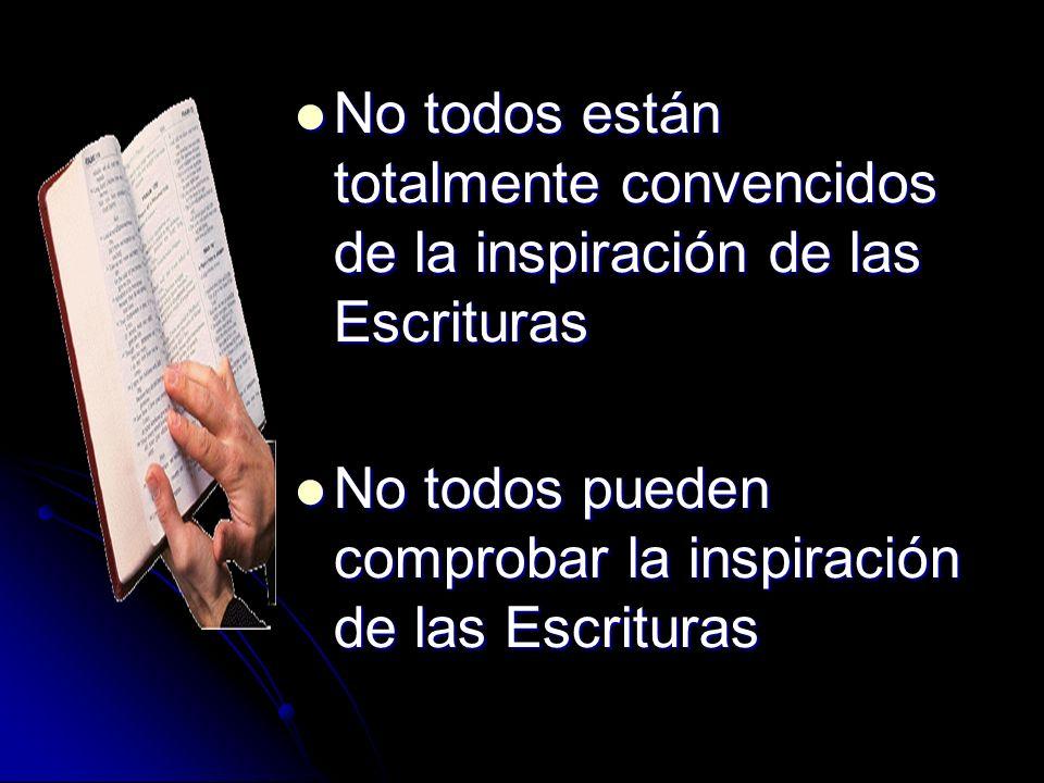 No todos están totalmente convencidos de la inspiración de las Escrituras