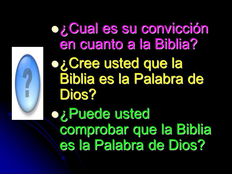 ¿Cual es su convicción en cuanto a la Biblia