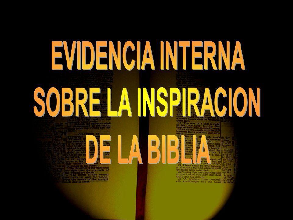 EVIDENCIA INTERNA SOBRE LA INSPIRACION DE LA BIBLIA