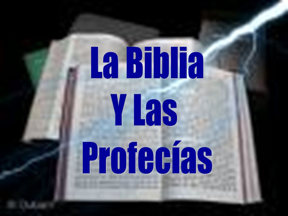 La Biblia Y Las Profecías