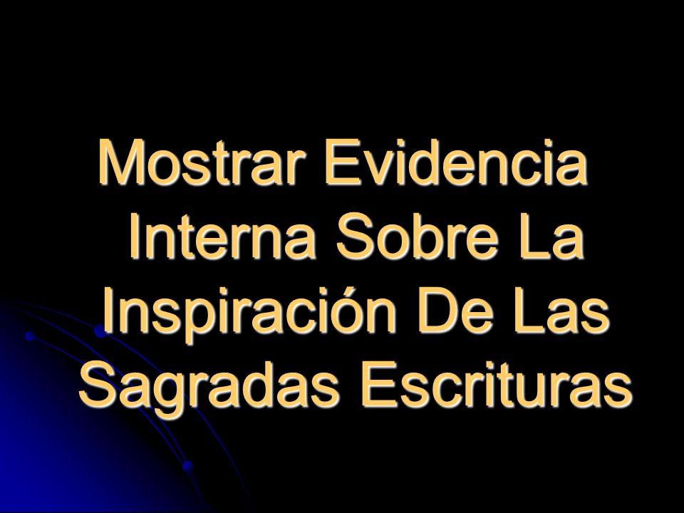 Mostrar Evidencia Interna Sobre La Inspiración De Las Sagradas Escrituras
