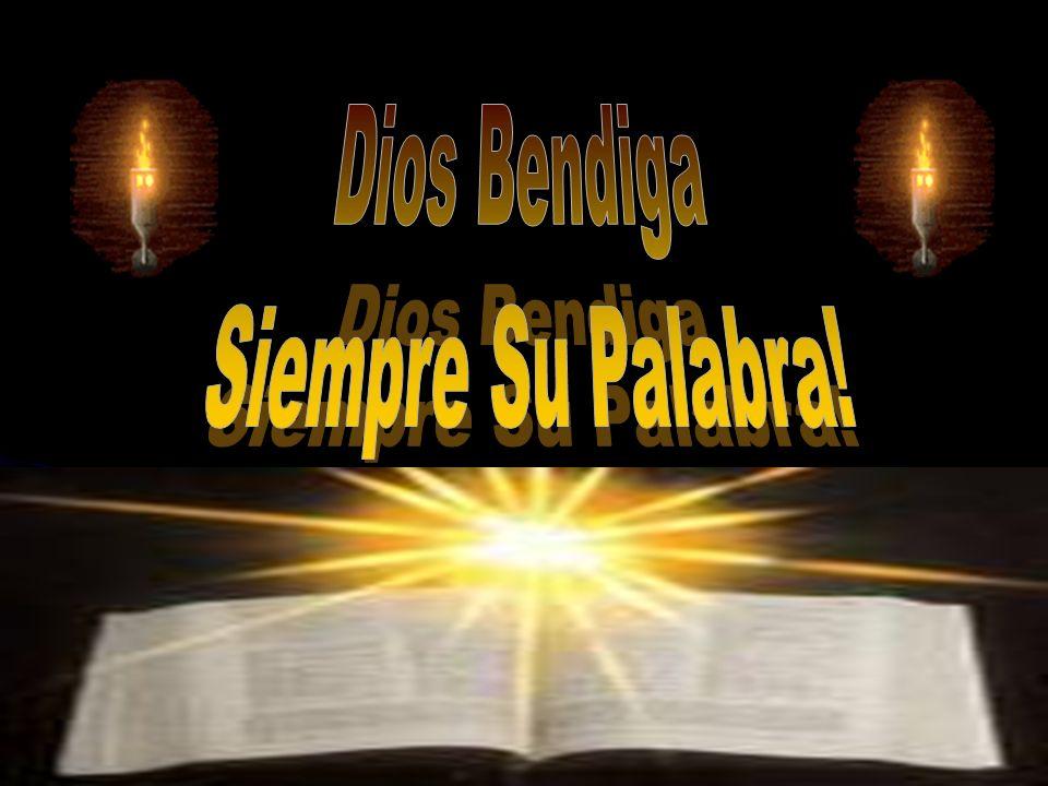 Dios Bendiga Siempre Su Palabra!