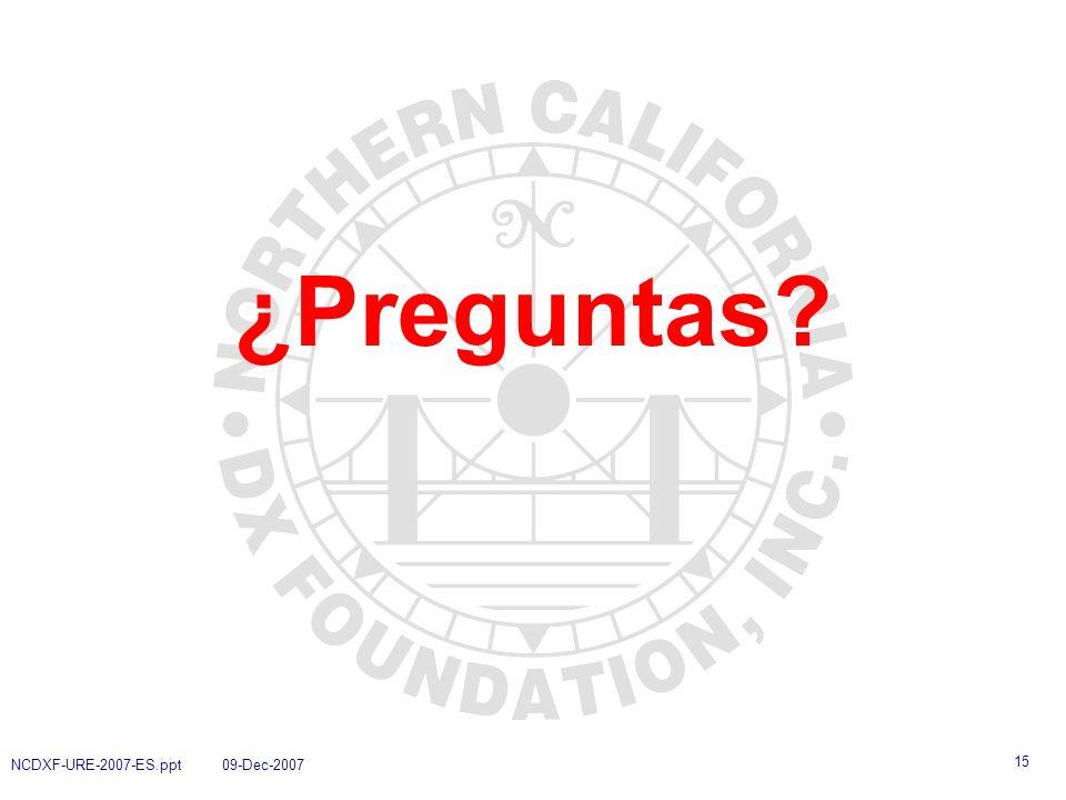 ¿Preguntas NCDXF-URE-2007-ES.ppt 09-Dec-2007