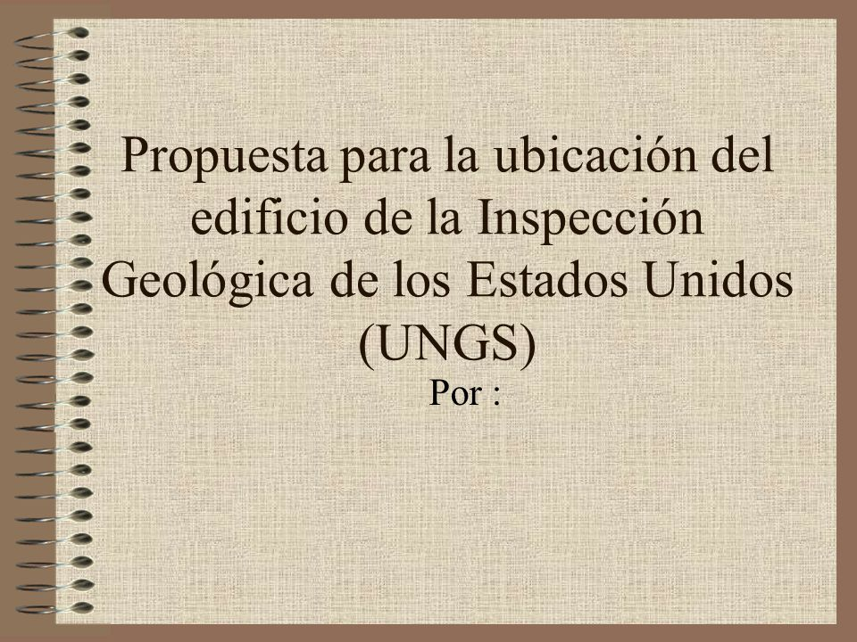 Propuesta para la ubicación del edificio de la Inspección Geológica de los Estados Unidos (UNGS)