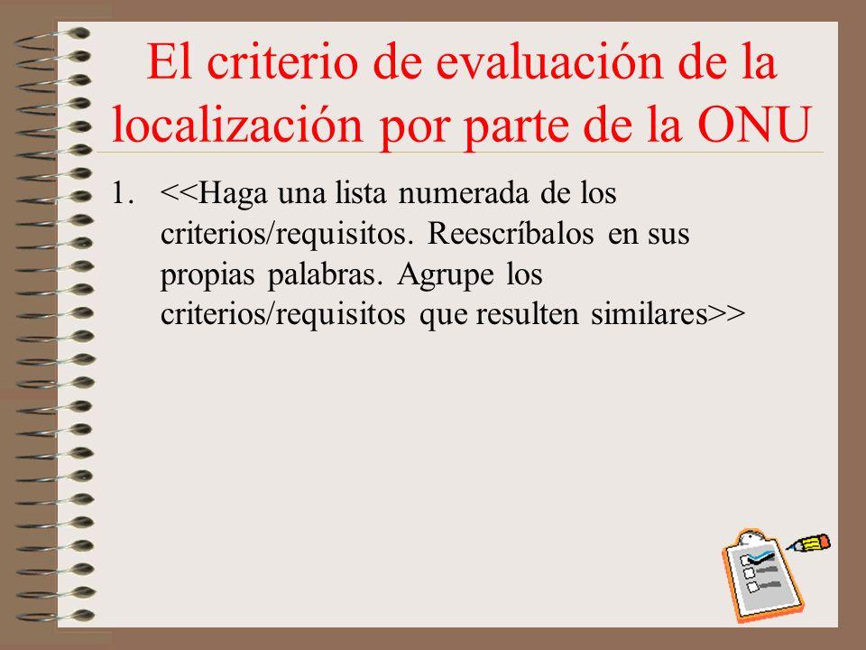 El criterio de evaluación de la localización por parte de la ONU