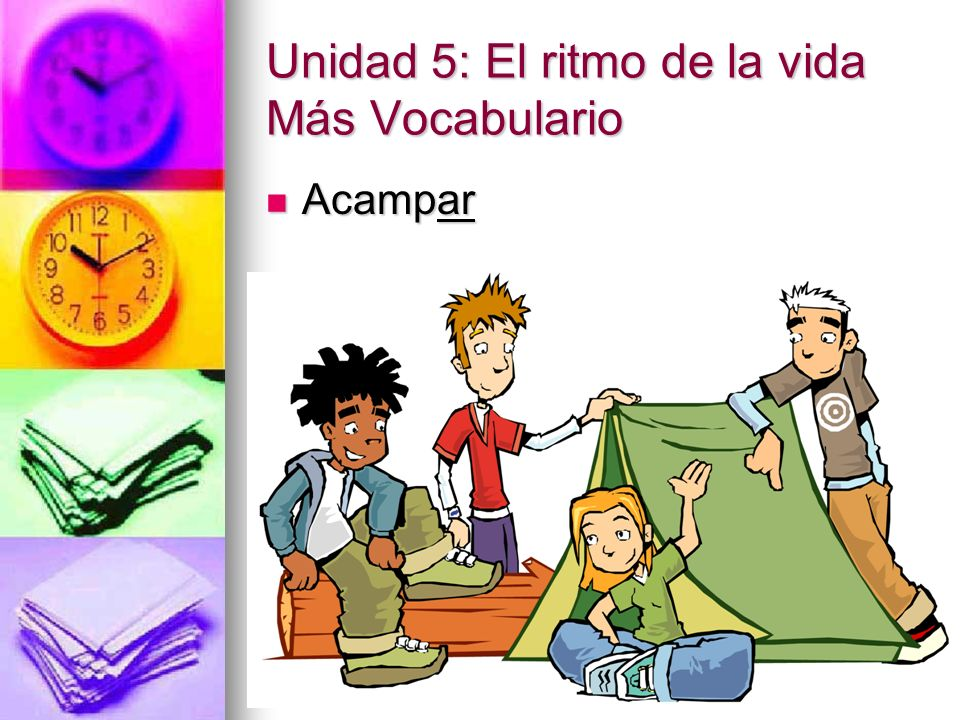 Unidad 5: El ritmo de la vida Más Vocabulario