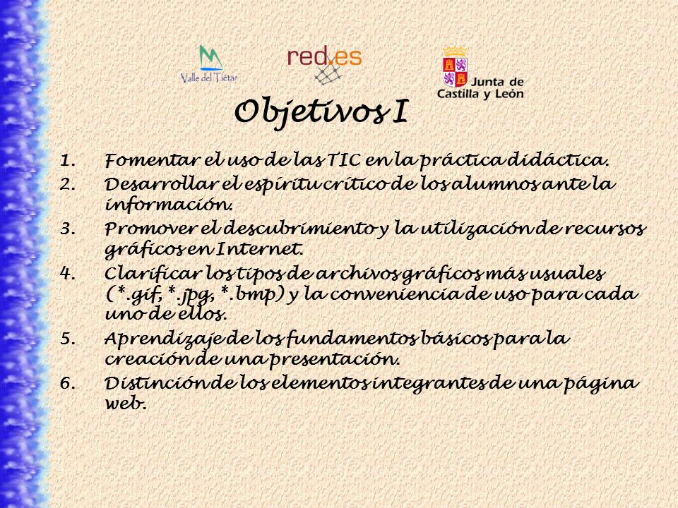 Objetivos I Fomentar el uso de las TIC en la práctica didáctica.