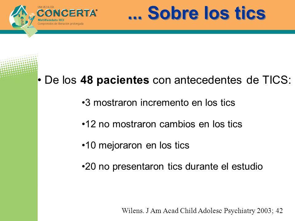 ... Sobre los tics De los 48 pacientes con antecedentes de TICS: