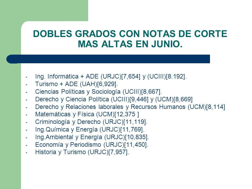 DOBLES GRADOS CON NOTAS DE CORTE MAS ALTAS EN JUNIO.