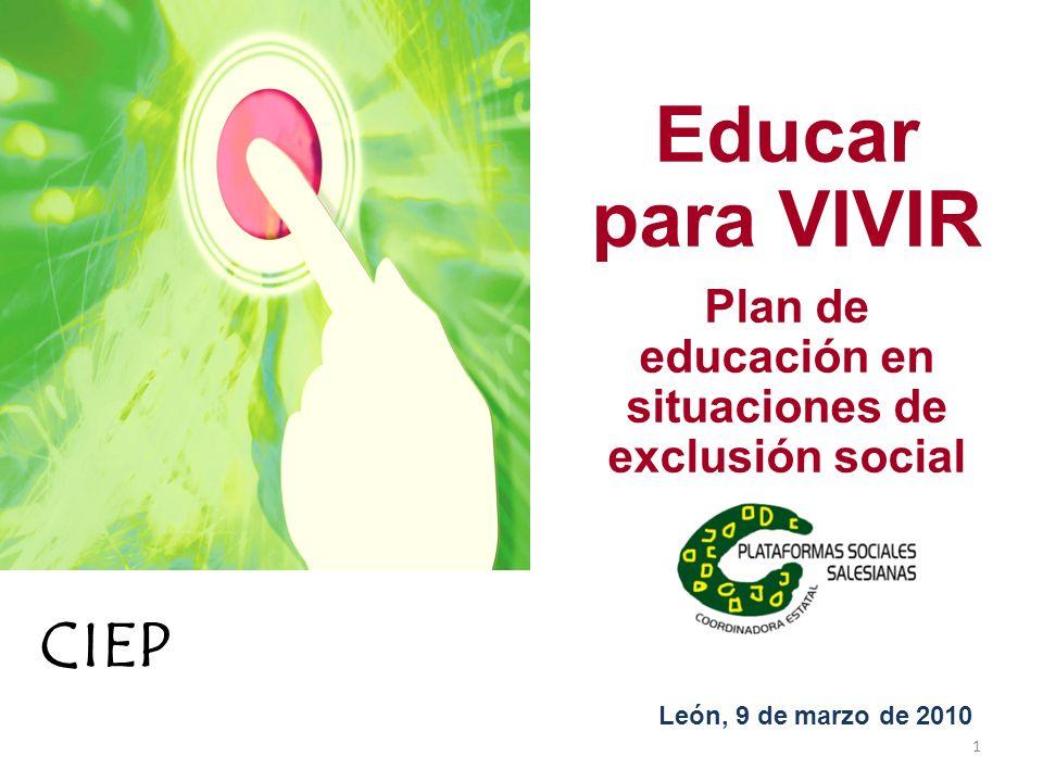 Educar para VIVIR Plan de educación en situaciones de exclusión social