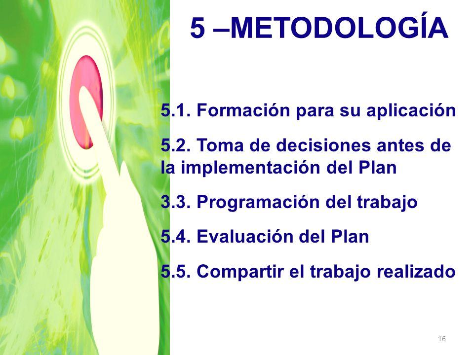 5 –METODOLOGÍA 5.1. Formación para su aplicación