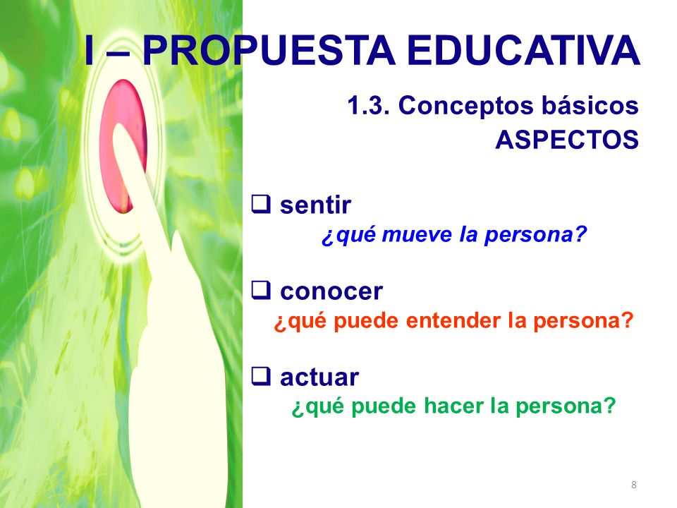I – PROPUESTA EDUCATIVA 1.3. Conceptos básicos ASPECTOS