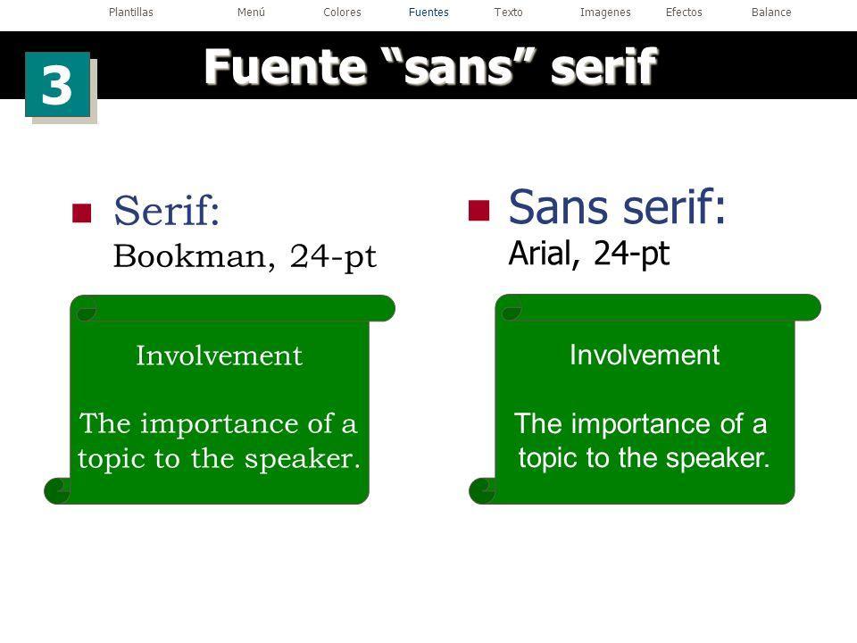 3 Fuente sans serif Sans serif: Arial, 24-pt Serif: Bookman, 24-pt
