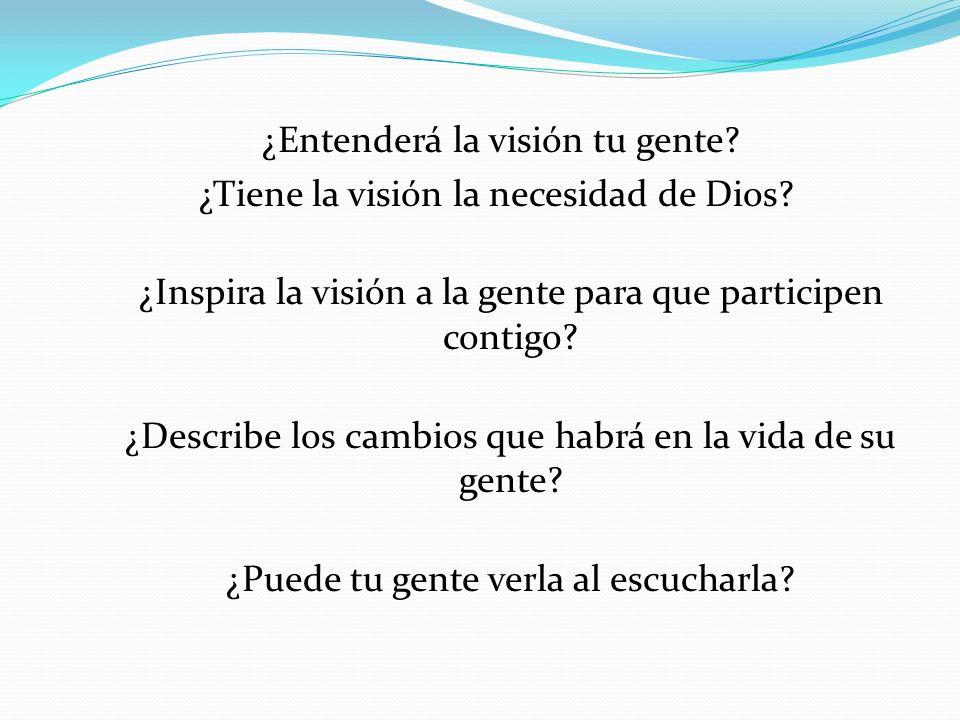 ¿Entenderá la visión tu gente ¿Tiene la visión la necesidad de Dios