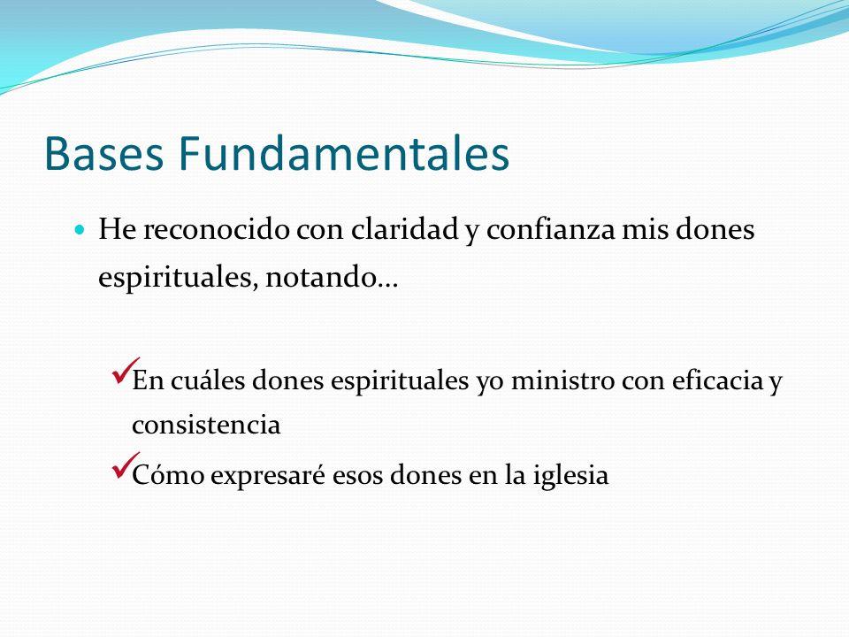 Bases Fundamentales He reconocido con claridad y confianza mis dones espirituales, notando…