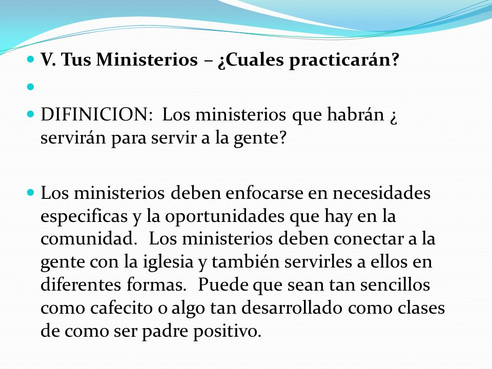 V. Tus Ministerios – ¿Cuales practicarán