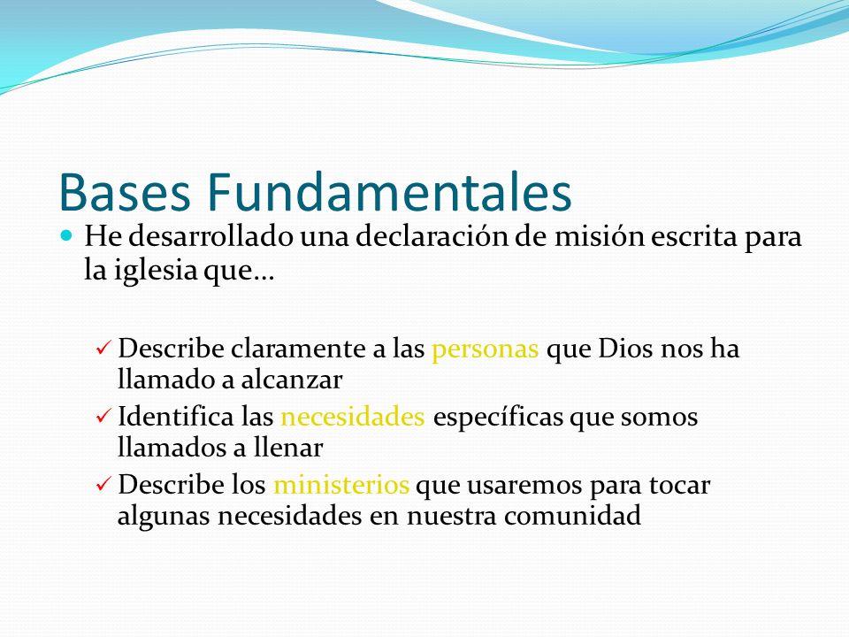 Bases Fundamentales He desarrollado una declaración de misión escrita para la iglesia que…