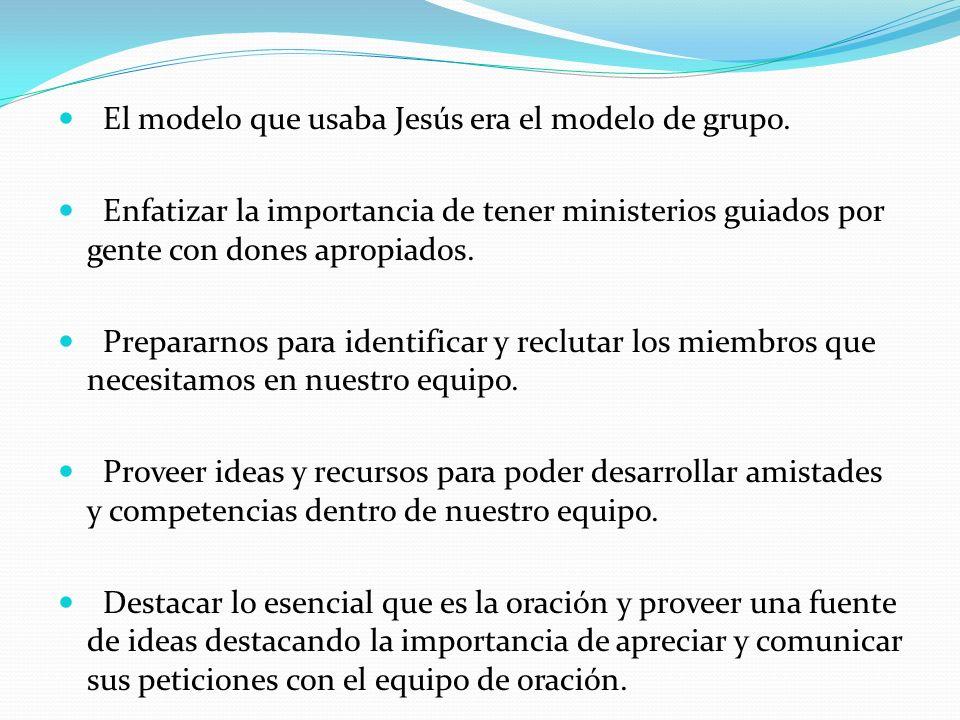 El modelo que usaba Jesús era el modelo de grupo.