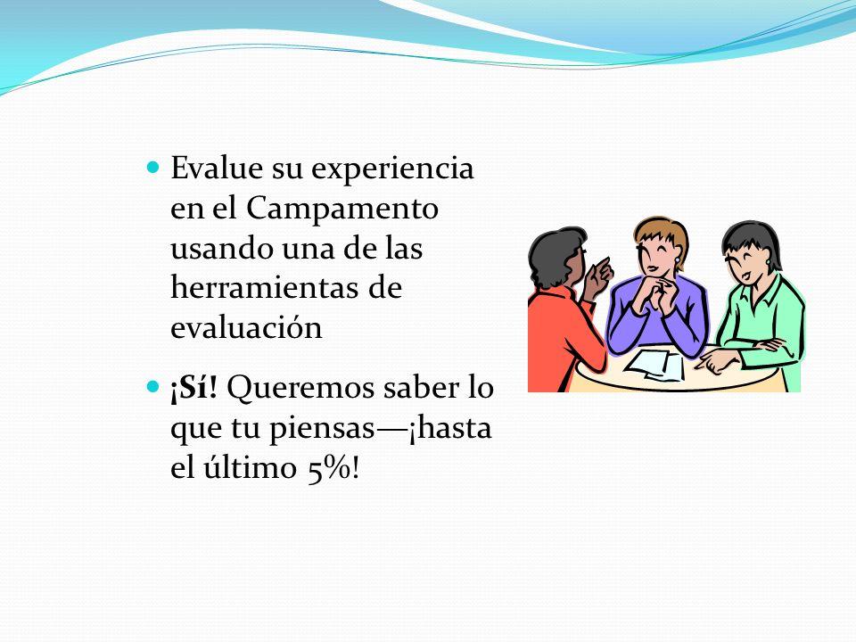 Evalue su experiencia en el Campamento usando una de las herramientas de evaluación