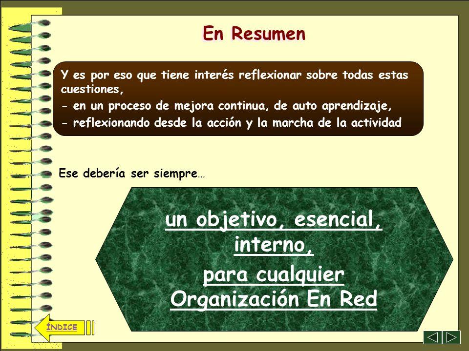 un objetivo, esencial, interno, para cualquier Organización En Red