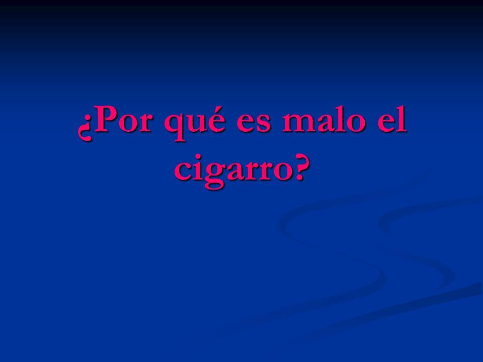 ¿Por qué es malo el cigarro