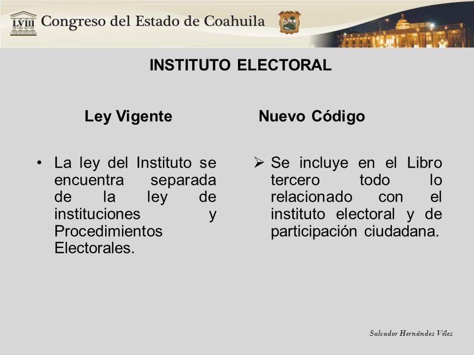 INSTITUTO ELECTORAL Ley Vigente. Nuevo Código. La ley del Instituto se encuentra separada de la ley de instituciones y Procedimientos Electorales.