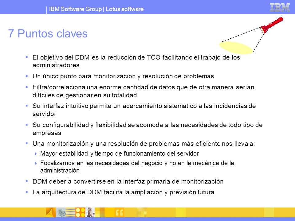 7 Puntos claves El objetivo del DDM es la reducción de TCO facilitando el trabajo de los administradores.
