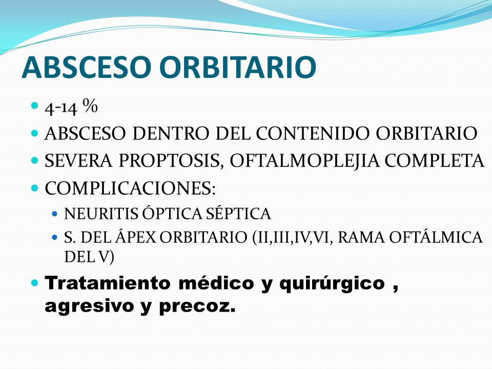 ABSCESO ORBITARIO 4-14 % ABSCESO DENTRO DEL CONTENIDO ORBITARIO