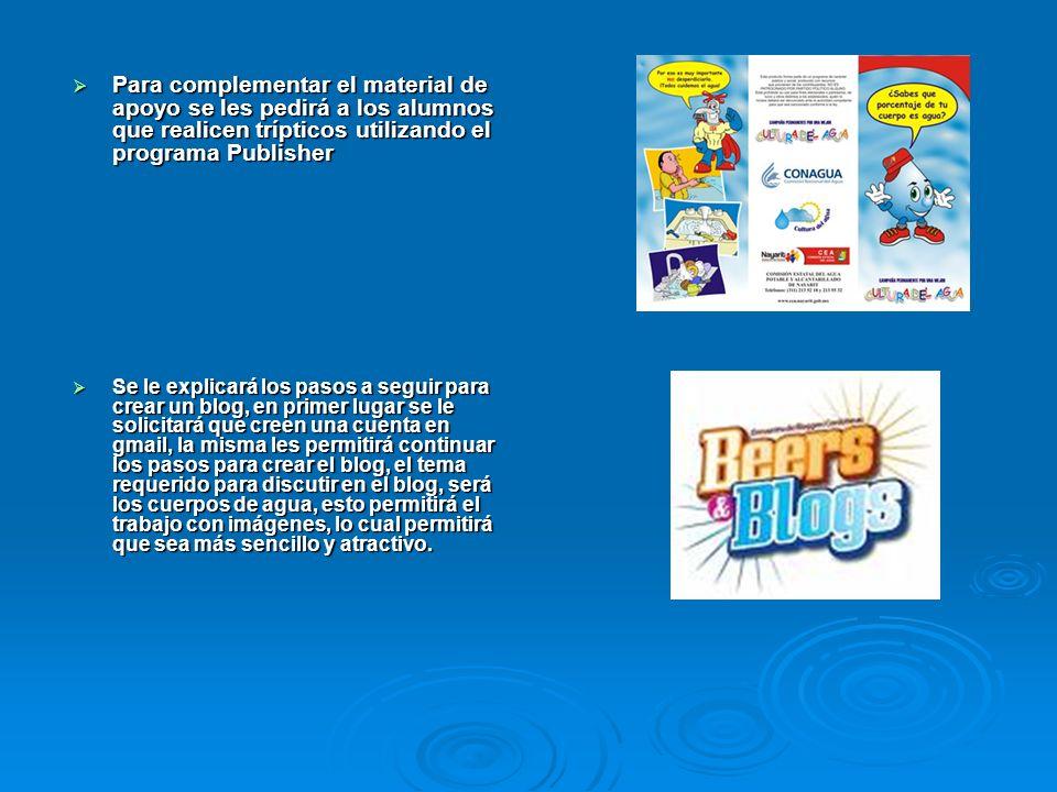 Para complementar el material de apoyo se les pedirá a los alumnos que realicen trípticos utilizando el programa Publisher