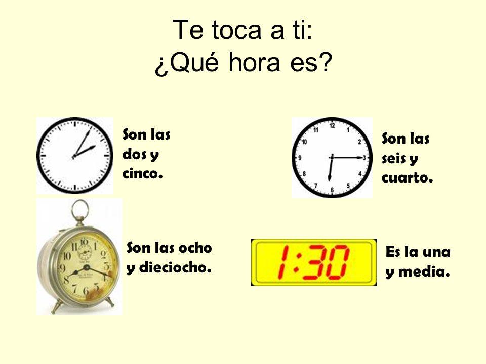 Te toca a ti: ¿Qué hora es