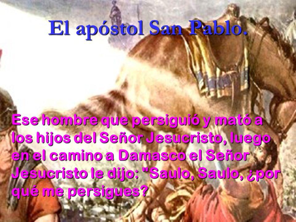 El apóstol San Pablo.