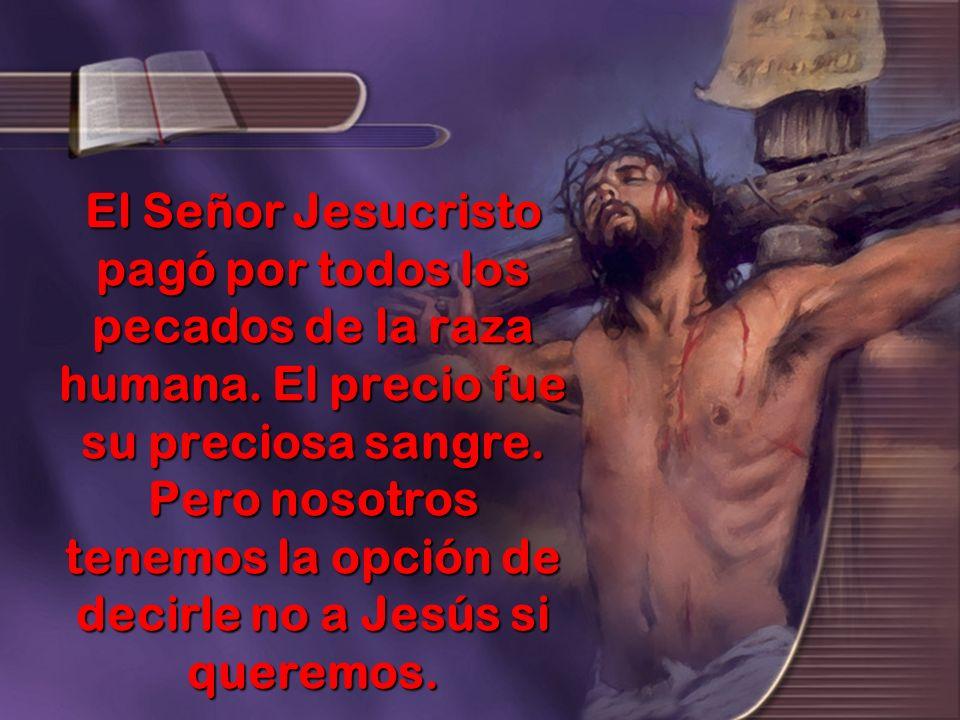El Señor Jesucristo pagó por todos los pecados de la raza humana