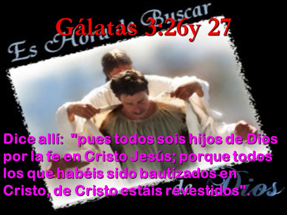 Gálatas 3:26y 27